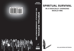 William Patrick Patterson's 'Spiritual Survival in a Radically Changing World-Time,' Fourth Way, Gurdjieff